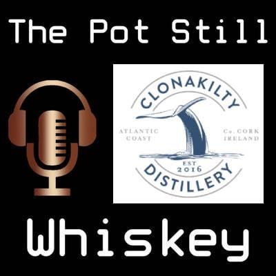 The Pot Still PodCask Episode 3: Clonakilty Distillery - Adam Collins